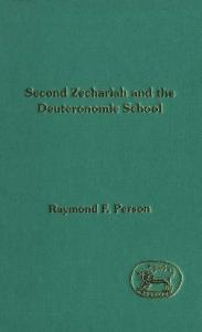 Second Zechariah & the Deuteronomic School (JSOT Supplement)