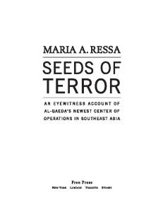 Seeds of Terror : An Eyewitness Account of Al-Qaeda's Newest Center of Operations in Southeast Asia
