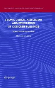 Seismic Design, Assessment and Retrofitting of Concrete Buildings: based on EN-Eurocode 8