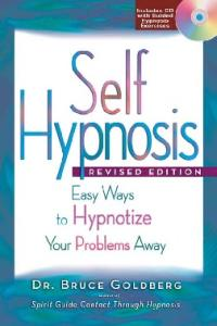 Self Hypnosis: Easy Ways to Hypnotize Your Problems Away