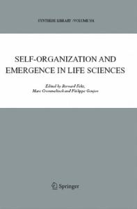 Self-organization and Emergence in Life Sciences (Synthese Library, 331)