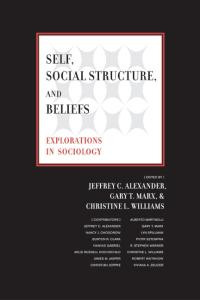 Self, Social Structure, and Beliefs: Explorations in Sociology