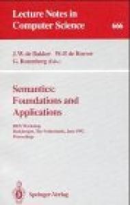 Semantics: Foundations and Applications: REX Workshop, Beekbergen, The Netherlands, June 1-4, 1992. Proceedings