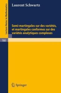 Semi-Martingales sur des Varietes et Martingales Conformes sur des Varietes Analytiques Complexes