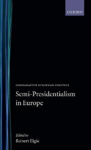 Semi-Presidentialism in Europe (Comparative Politics)