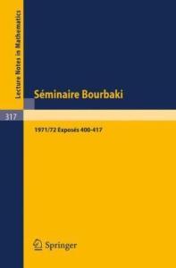 Seminaire Bourbaki 1971-1972, Exposes 400-417