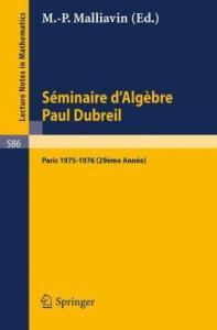 Seminaire d'Algebre Paul Dubreil Paris 1975-1976 (29eme Annee)
