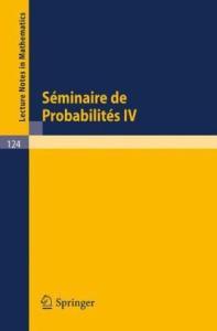Séminaire de Probabilités IV