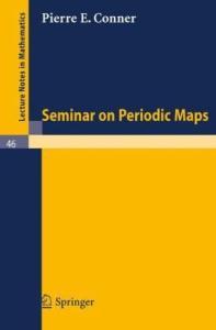 Seminar on Periodic Maps