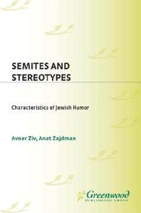 Semites and Stereotypes: Characteristics of Jewish Humor (Contributions in Ethnic Studies)