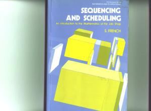 Sequencing and Scheduling: An Introduction to the Mathematics of the Job-Shop