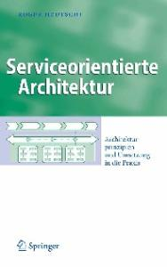 Serviceorientierte Architektur: Architekturprinzipien und Umsetzung in die Praxis  GERMAN