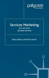 Services Marketing: Text and Cases