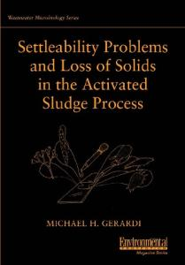 Settleability Problems and Loss of Solids in the Activated Sludge Process (Wastewater Microbiology Series)