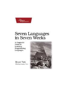 Seven Languages in Seven Weeks: A Pragmatic Guide to Learning Programming Languages