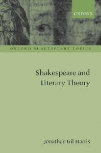 Shakespeare and Literary Theory (Oxford Shakespeare Topics)
