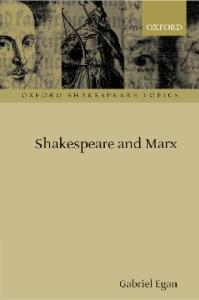Shakespeare and Marx (Oxford Shakespeare Topics)