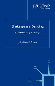 Shakespeare Dancing: A Theatrical Study of the Plays