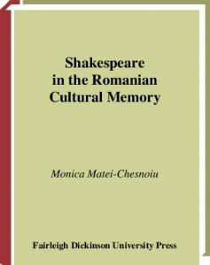 Shakespeare in the Romanian Cultural Memory