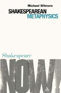 Shakespearean Metaphysics (Shakespeare Now!)