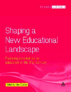 Shaping a new educational landscape: exploring possibilities for education in the 21st century