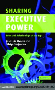 Sharing Executive Power: Roles and Relationships at the Top