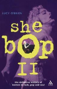 She Bop II: The Definitive History of Women in Rock, Pop and Soul