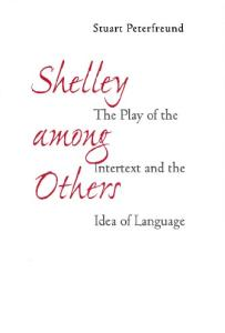 Shelley among Others: The Play of the Intertext and the Idea of Language