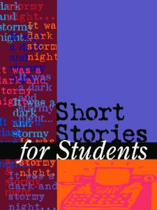 Short Stories for Students : Presenting Analysis, Context & Criticism on Commonly Studied Short Stories, Volume 1