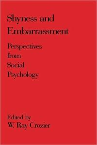 Shyness and Embarrassment: Perspectives from Social Psychology