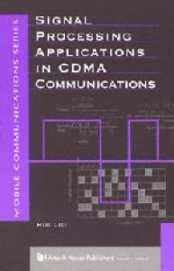 Signal Processing Applications in CDMA Communications (Artech House Mobile Communications Series)