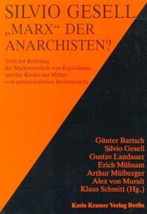 Silvio Gesell - Marx der Anarchisten