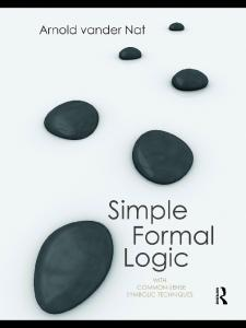 Simple Formal Logic: With Common-Sense Symbolic Techniques