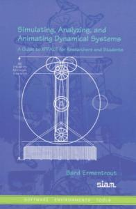 Simulating, analyzing, and animating dynamical systems: a guide to XPPAUT for researchers and students