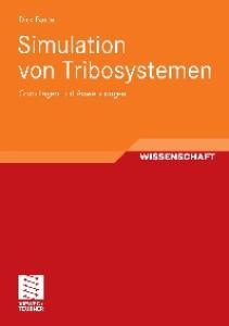 Simulation von Tribosystemen: Grundlagen und Anwendungen