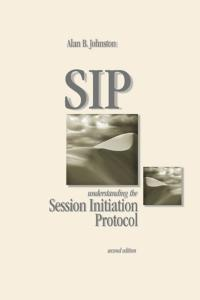 SIP: Understanding the Session Initiation Protocol, Second Edition