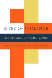 Sites of Violence: Gender and Conflict Zones
