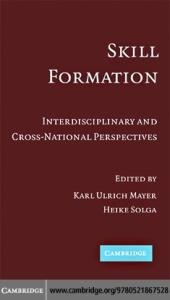 Skill Formation: Interdisciplinary and Cross-National Perspectives