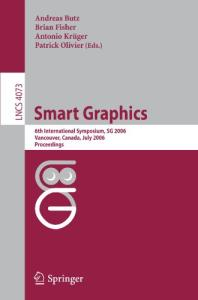 Smart Graphics: 6th International Symposium, SG 2006, Vancover, Canada, July 23-25, 2006, Proceedings (Lecture Notes in Computer Science)