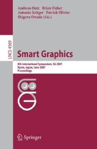 Smart Graphics: 8th International Symposium, SG 2007, Kyoto, Japan, June 25-27, 2007, Proceedings (Lecture Notes in Computer Science   Image Processing, ... Vision, Pattern Recognition, and Graphics)