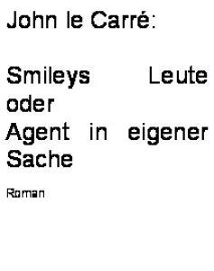 Smileys Leute oder Agent in eigener Sache