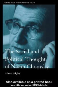 Social and Political Thought of Noam Chomsky (Routledge Studies in Social and Political Thought, 24)