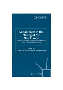 Social Forces in the Making of the New Europe: The Restructuring of European Social Relations in the Global Political Economy (International Political Economy)