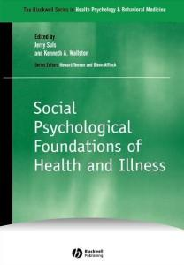 Social Psychological Foundations of Health and Illness