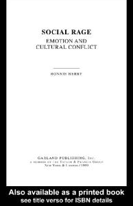 Social Rage: Emotion and Cultural Conflict (Garland Reference Library of Social Science)