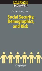 Social Security, Demographics, and Risk (Population Economics)