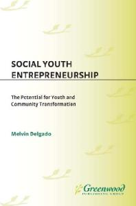 Social Youth Entrepreneurship: The Potential for Youth and Community Transformation