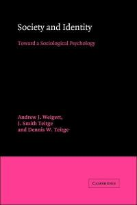 Society and Identity: Toward a Sociological Psychology (American Sociological Association Rose Monographs)