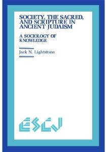 Society, the Sacred and Scripture in Ancient Judaism: A Sociology of Knowledge (Studies in Christianity and Judaism 3)