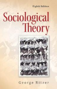 Sociological Theory (8th Edition)